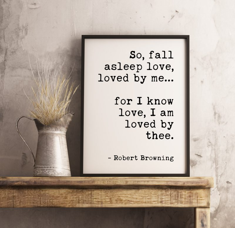 So, fall asleep love, loved by me for I know love | Robert Browning | Typography Print Wall Decor | Wedding Poem | Minimalist | Wedding Art