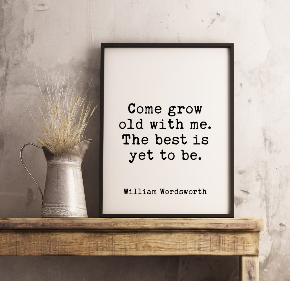 Come grow old with me. The best is yet to be. | William Wordsworth | Typography Print | Wall Decor | Wedding Poem | Minimalist | Wedding Art