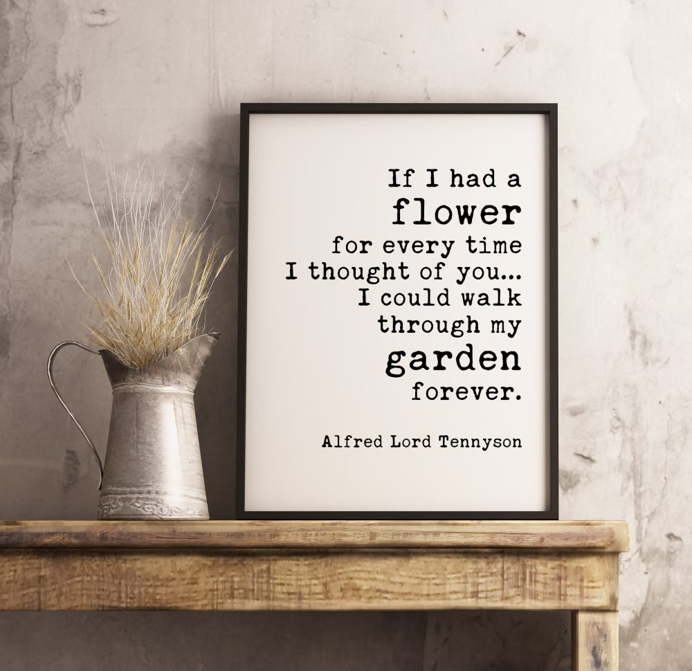 If I Had a Flower for Every Time I Thought of You - Alfred Tennyson. Love Quote Print, Wedding Gift, Wedding Quote, Anniversary Quote
