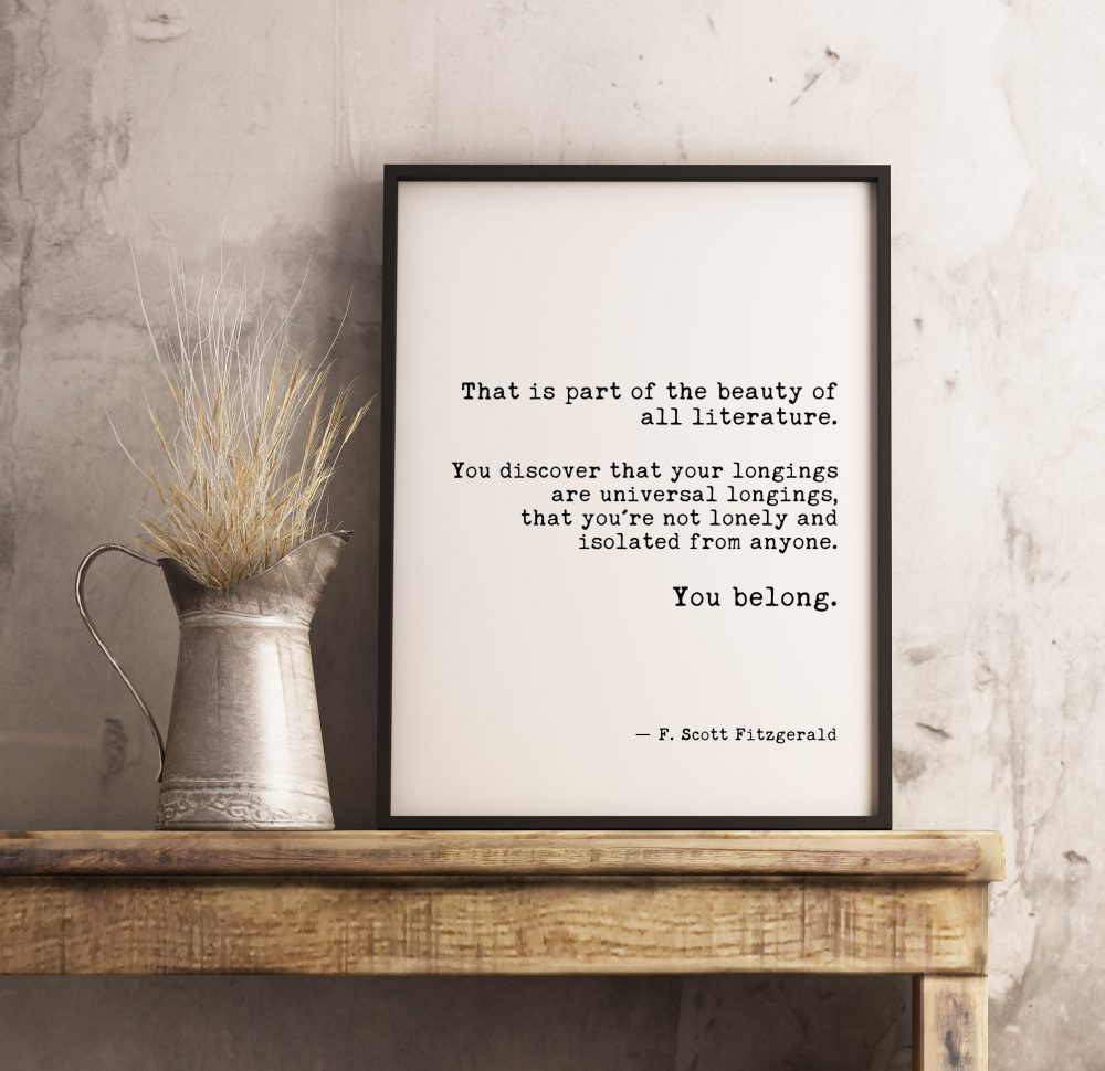 That is Part of the Beauty of All Literature -F. Scott Fitzgerald  Quote Inspirational Print Gift | Home Wall Decor | Minimalist Wall Decor