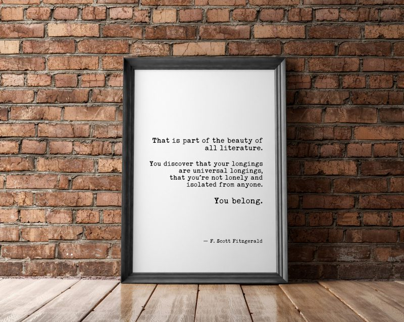 That is Part of the Beauty of All Literature -F. Scott Fitzgerald  Quote Inspirational Print Gift   Home Wall Decor   Minimalist Wall Decor