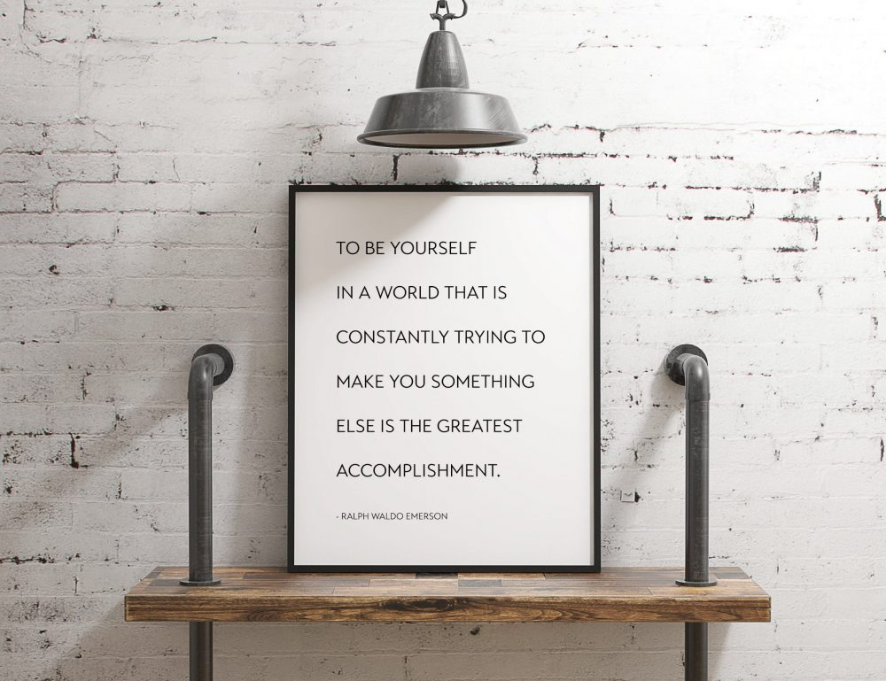 To be yourself .... greatest accomplishment. - Ralph Waldo Emerson | Inspiration Quotes | Entrepreneur Gift | Independence | Typography Art