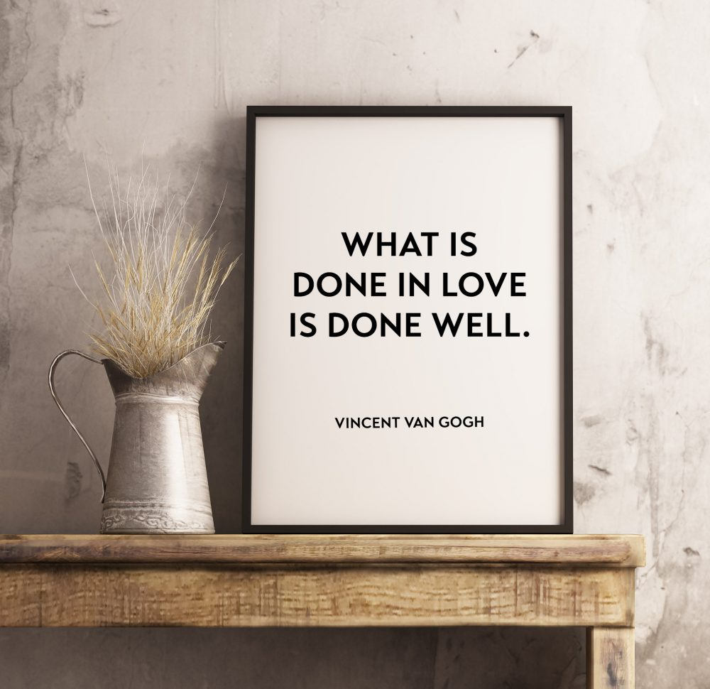 What is Done in Love is Done Well - Vincent Van Gogh Typography Print | Home Wall Decor | Minimalist Decor | Wall Quotes Art | Wedding Gift