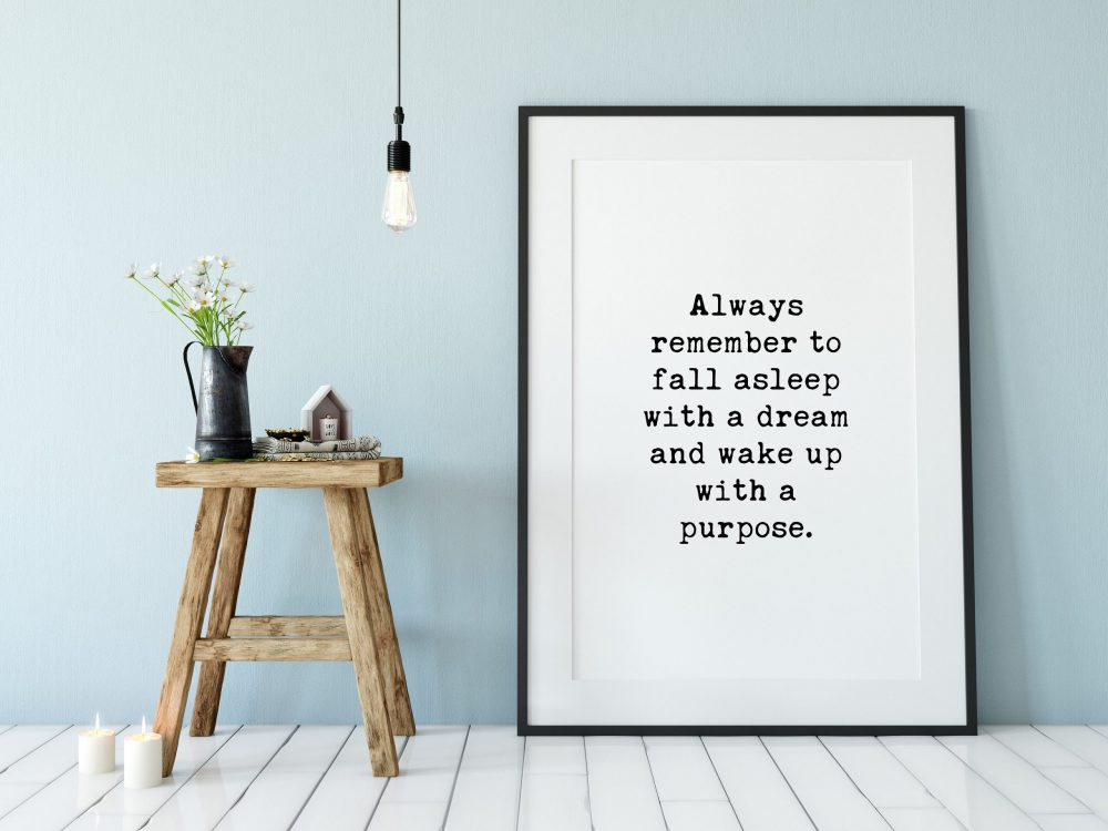 Always Remember to Fall Asleep with a Dream and Wake up with a Purpose Typography Print | Home Wall Decor | Minimalist Decor