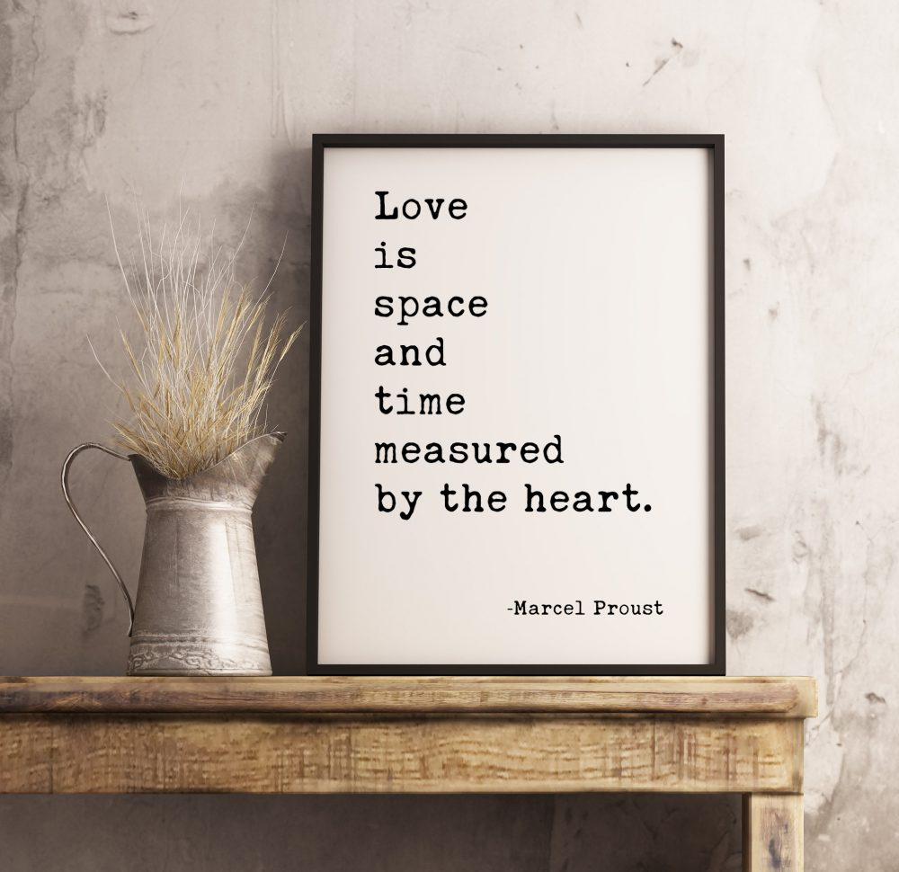 Love is space and time measured by the heart. -Marcel Proust Typography Print | Home Wall Decor | Minimalist Decor | Wedding Poem Quote