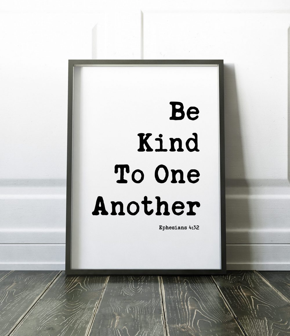 Be Kind To One Another Ephesians 4:32 Typography Print // Christian Wall Art | Bible Verse Art | Kindness Quotes | Religous Wall Art