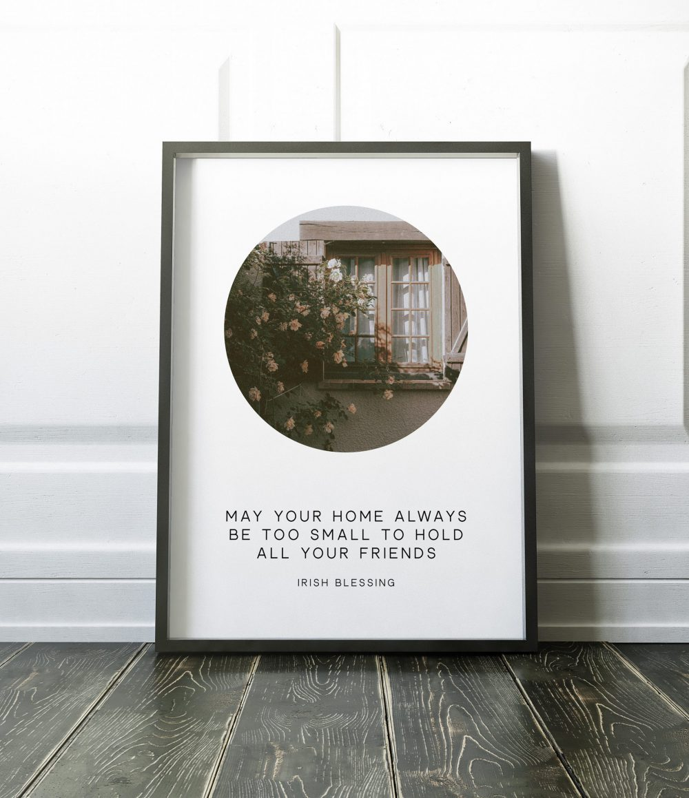 May Your Home Always Be Too Small To Hold All Your Friends - Irish Blessing // Typography Photo Print | Housewarming Gift | New Home Gift