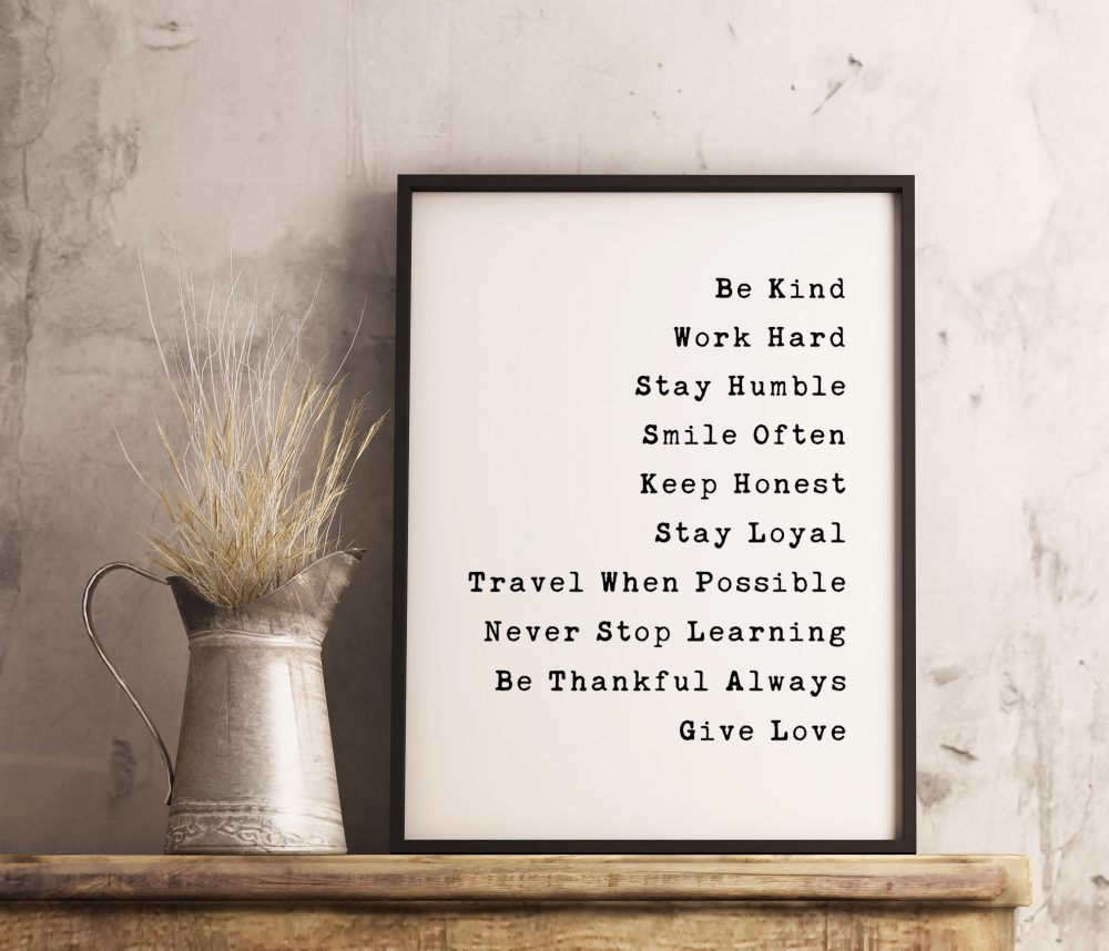 Be Kind Work Hard Stay Humble Smile Often Be Honest Travel Possible Never Stop Learning Be Thankful Always Give Love / Nursery Wall Art