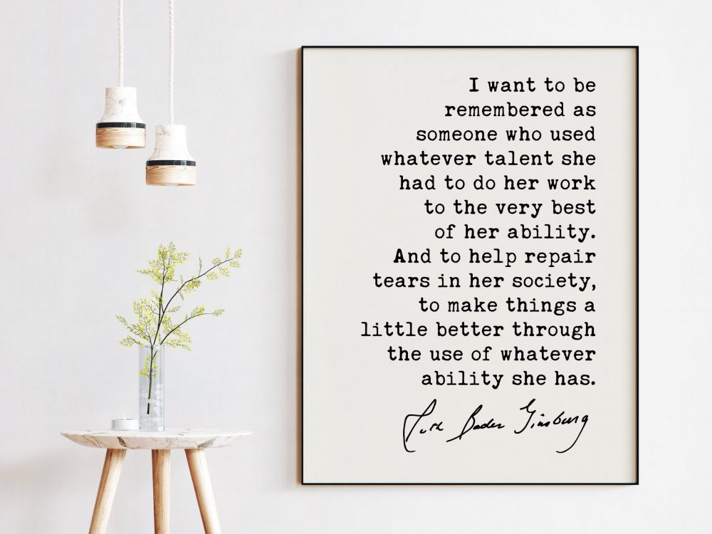 I want to be remembered as someone - Ruth Bader Ginsburg - RGB Quote Art Print - Inspirational Quotes - Feminist Quotes Art - RGB Quotes