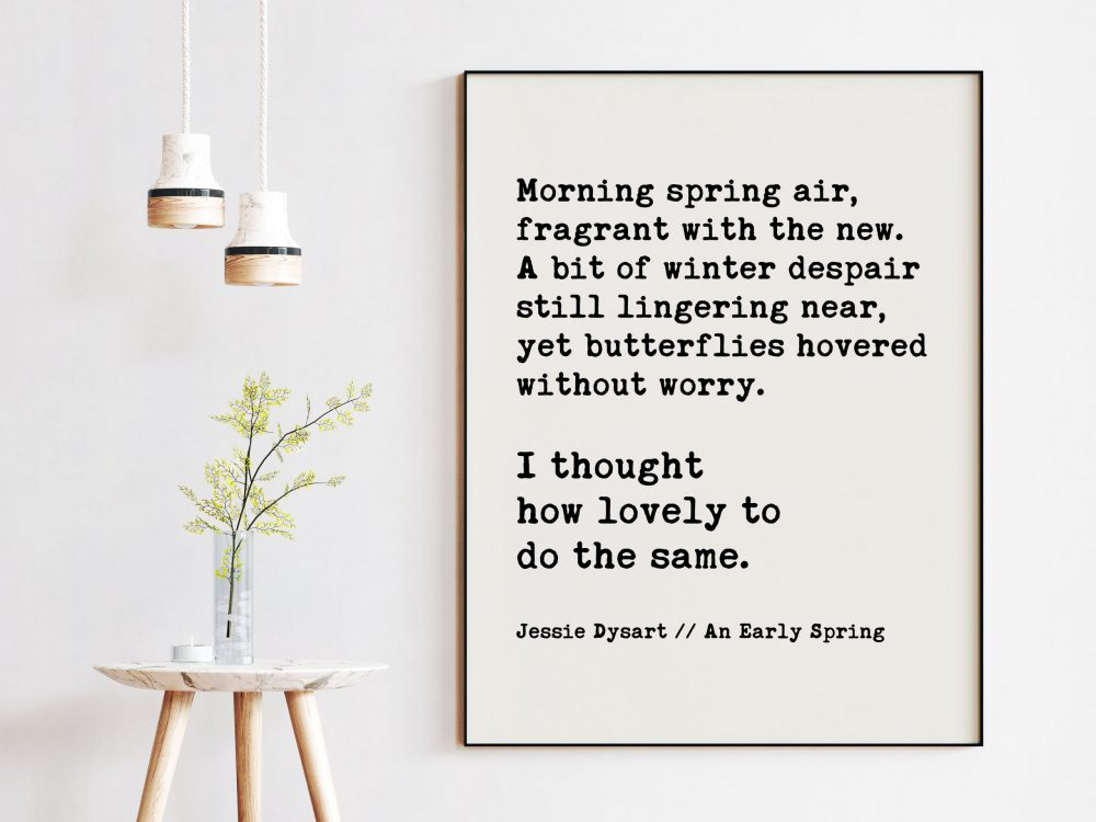 Morning spring air, fragrant with the new. yet butterflies hovered without worry. - Jessie Dysart Spring Poetry, Poems, Inspirational Poets