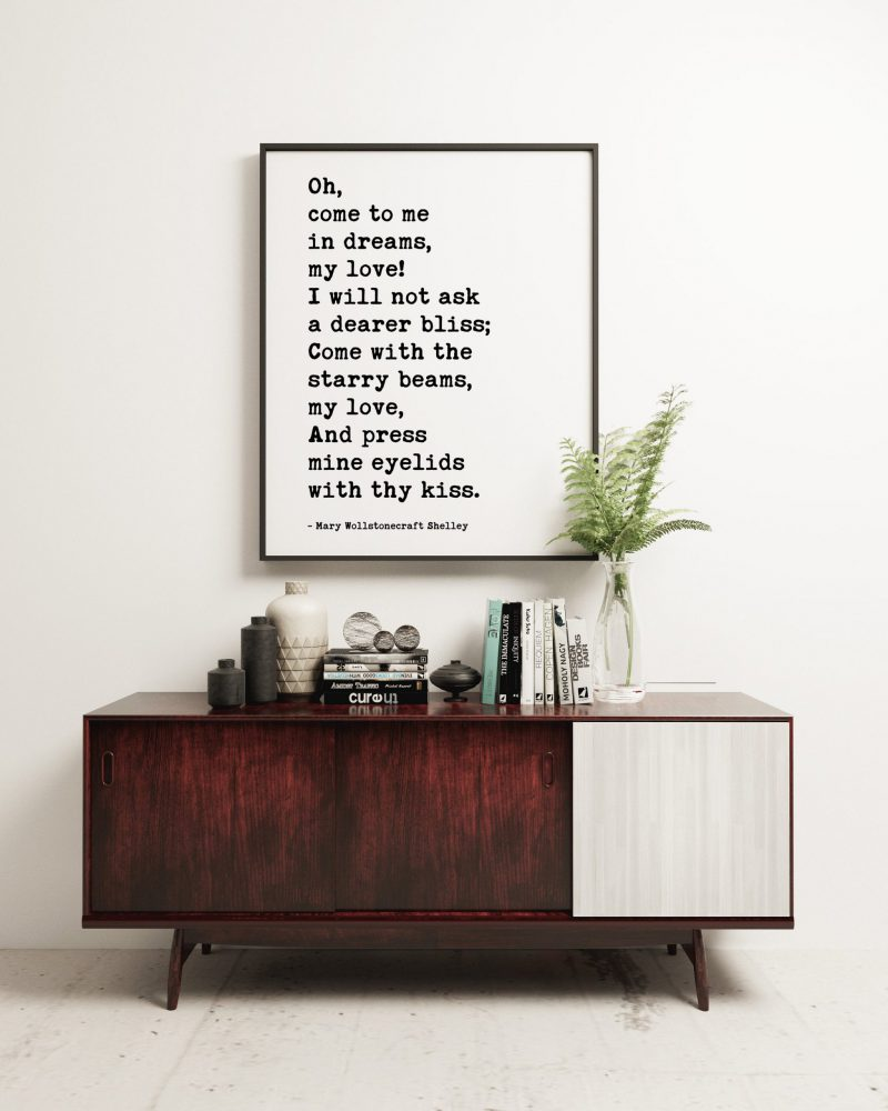 Oh, come to me in dreams, my love! (c) - Mary Wollstonecraft Shelley Typography Art Print - Love Poems, Love Quotes, Wedding Poems Quote
