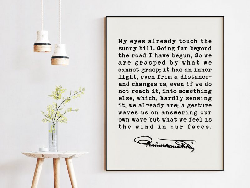 My eyes already touch the sunny hill - A Walk Poem by Rainer Maria Rilke Quote Art Print - Inspirational Poems, Rainer Maria Rilke Poems