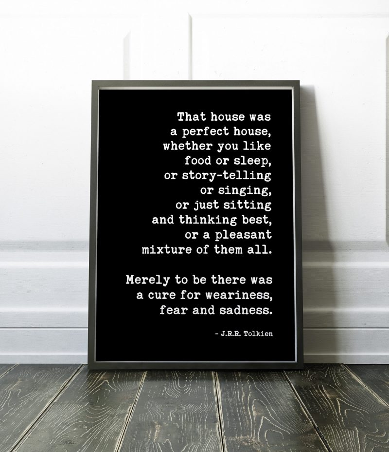 That House Was A Perfect House - J.R.R. Tolkien Quote - Literature Wall Art, Housewarming Gift, Inspirational Wall Art, Family Wall Art
