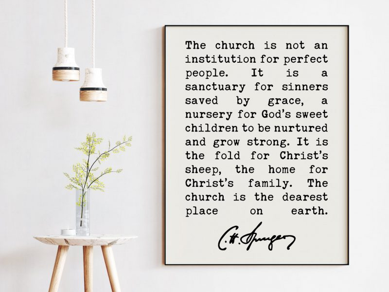 Charles Spurgeon Quote The Church is not an institution for perfect people Art Print   Christian Quotes   Religion Quotes   Spiritual Quote